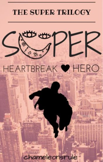 Heartbreak Hero  (#2 in The Super Trilogy)