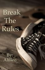 Break the rules by Alilleo