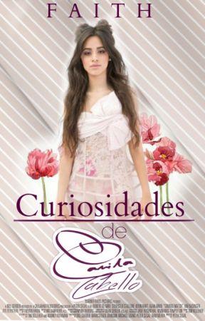 Curiosidades de Camila Cabello  by tayymendes