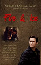 """Fire & Ice"" (Revised for Wattpad, 2015) by Gratiana Lovelace by GratianaLovelace"