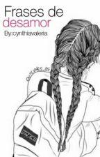 Frases de Desamor by cynthiavaleria
