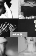 ماذا لو ؟ by JiTaexx