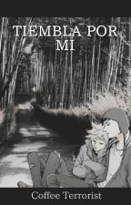 Tiembla por mí (Craig & Tweek). by MarcyYorkeTucker