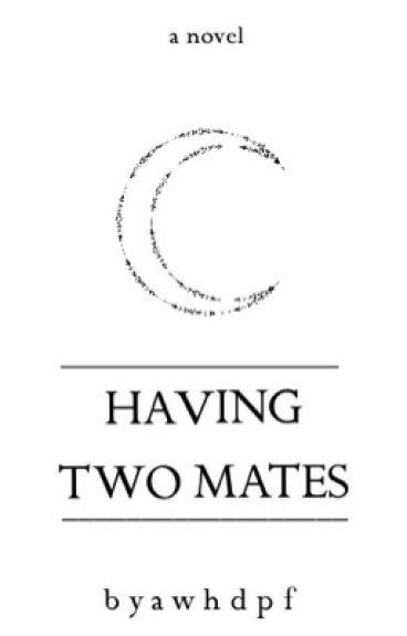 Having Two Mates {Rewriting}