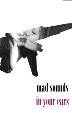 mad sounds, in your ears / girl!lourry by liliumpumilum