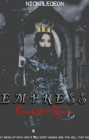 EMPRESS: Gangster Queen