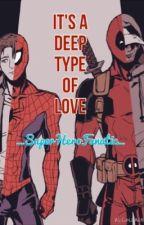SpideyPool It's a Deep Type of Love by _SuperHeroFanatic_