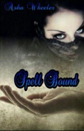 Spell Bound by AshaWheeler