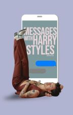 Messages with Harry Styles. #Wattys2016 by witharryx