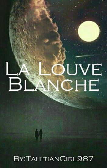 La Louve Blanche.