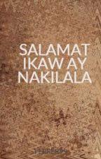 SALAMAT IKAW AY NAKILALA by FERRER99