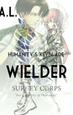 Humanity's KeyBlade Wielder (Levi X Reader) by asuka_lynnbrown