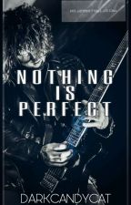 NOTHING IS PERFECT (Ben Bruce y tu) by DarkCandyCat