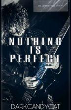 NOTHING IS PERFECT (Ben Bruce y tu) [En Edición] by DarkCandyCat
