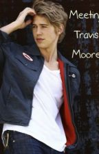 Meeting Travis Moore by hailily