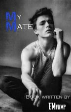 My Mate #Wattys2015 by EMvamp