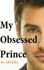 My obsessed Prince by my_kesh