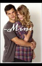 ~Mine  [Taylor Lautner y tu] by JazmindelaCruzR