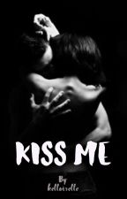 Kiss Me by kelloiselle