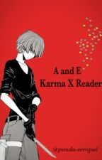 A and E (Karma x Reader) by panda-sempai