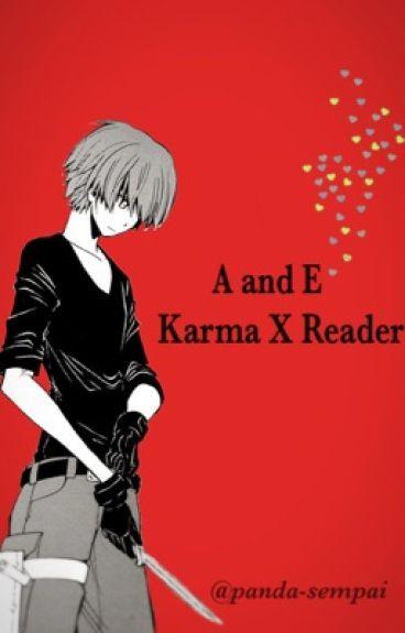 A and E (Karma x Reader)