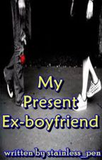 My Present Ex-boyfriend (Poem) by stainless_pen