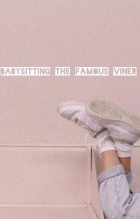 Babysitting The Famous Viner| h.g by sneezeluke