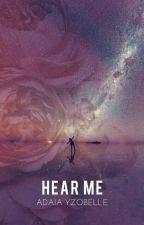 Hear Me by Adaia_Yzobelle