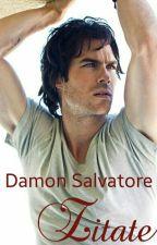 Damon Salvatore Zitate by AntoniaDressel