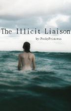 The Illicit Liaison (On Hold) by PockyPrincess