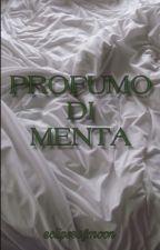 Profumo Di Menta. by -MoodyGirl-