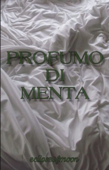 Profumo Di Menta [IN REVISIONE]