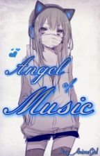 Angel of Music (Uta No Prince Sama Fanfic)  •UnderEditing•  •OnGoing•  by Icey_AnimeGirl