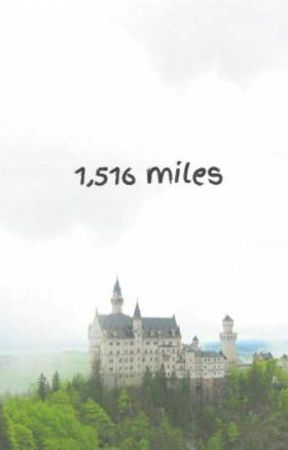 1,516 miles by princessmixie