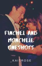 Finchel and Monchele | One Shots by KaitRoseMonteith