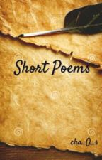 Short Poems by cha_O_s
