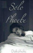 Sólo Phoebe (Phoebe Grey) by dakoholic