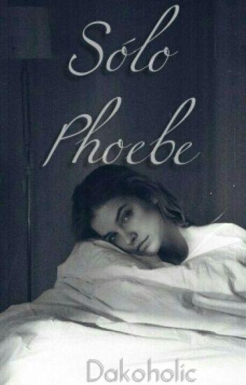 Sólo Phoebe (Phoebe Grey)