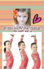 If you don't get hayley you don't get us//// sequel to I'm not Annie.|COMPLETED| by dancemomsgirl22