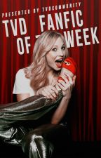 TVD Fanfic Of The Week [CLOSED] by TVDCommunity