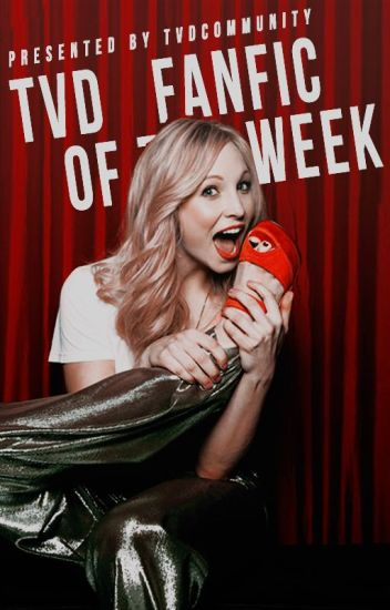 OLD! TVD Fanfic Of The Week [CLOSED]