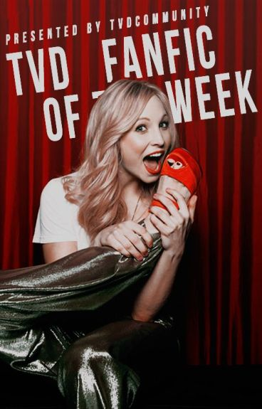 TVD Fanfic Of The Week