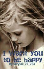 I want you to be happy by Amour4No1