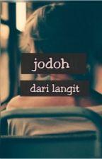Jodoh Dari Langit. (Slow Update) by nourakaey