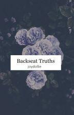 Backseat Truths by Joydollie