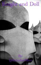 Knight and Doll (OHSHC)(Boyxboy) by QWilliamSikes