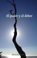 El poder y El Deber by JesusLuces