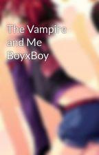 The Vampire and Me BoyxBoy by Momomisya