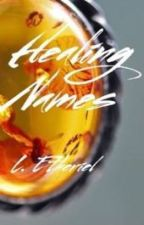 Healing Names: Relaxing Poetry ( Wattys2015 ) by Etheriel