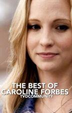 The Best of Caroline Forbes by TVDCommunity
